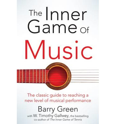 Wisdom from The Inner Game Of Music